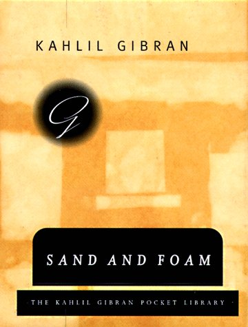 Sand and Foam by Khalil Gibran