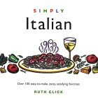 Simply Italian: 100 Easy-To-Make, Zesty, Satisfying Favorites