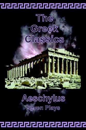 Aeschylus: Seven Plays (The Greek Classics)