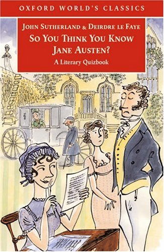 So You Think You Know Jane Austen? by John Sutherland