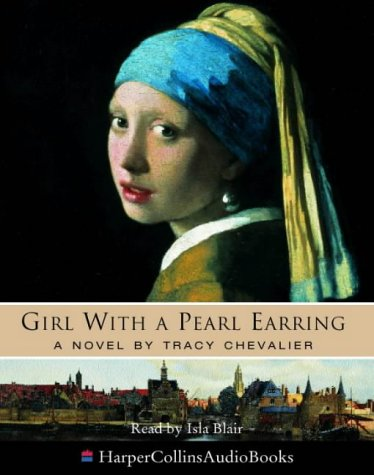 The Girl with a Pearl Earring by Tracy Chevalier