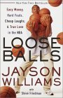 Loose Balls: Easy Money, Hard Fouls, Cheap Laughs, & True Love in the NBA