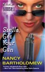Stella, Get Your Gun by Nancy Bartholomew