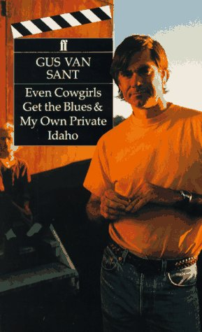 Even Cowgirls Get the Blues & My Own Private Idaho by Gus Van Sant