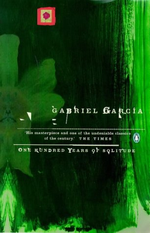 One Hundred Years of Solitude by Gabriel Garcí­a Márquez