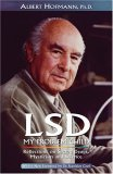 LSD My Problem Child by Albert Hofmann