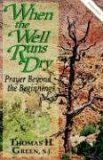 When the Well Runs Dry: Prayer Beyond the Beginnings