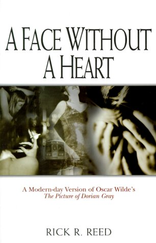 Free download A Face Without a Heart: A Modern-Day Version of Oscar Wilde's the Picture of Dorian Gray by Rick R. Reed, Oscar Wilde PDF