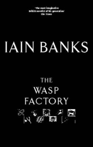 The Wasp Factory by Iain Banks