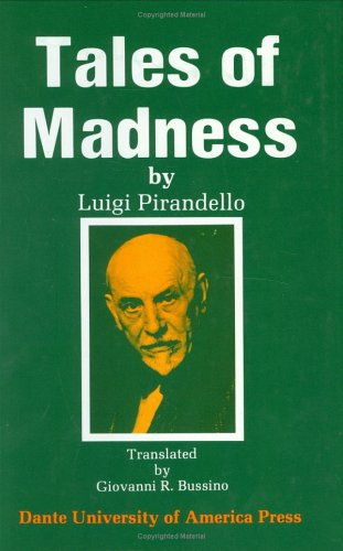 Tales of Madness: A Selection from Luigi Pirandello's Short Stories for a Year