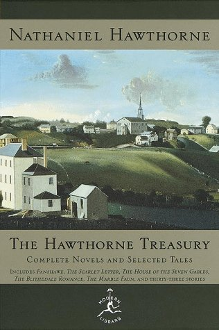 The Hawthorne Treasury: Complete Novels and Selected Tales (Modern Library)