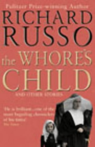 The Whore's Child and Other Stories by Richard Russo