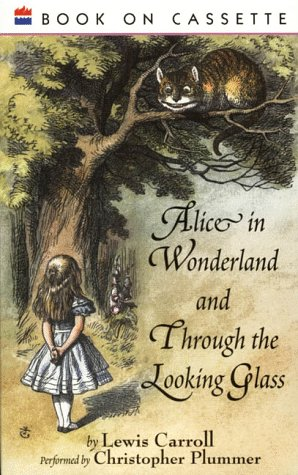 Alice in Wonderland and Through the Looking Glass by Lewis Carroll