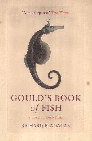 Gould's Book of Fish by Richard Flanagan