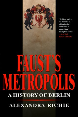 Download Faust's Metropolis: A History of Berlin PDF