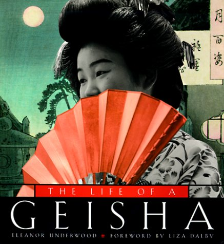 The Life of a Geisha by Eleanor Underwood