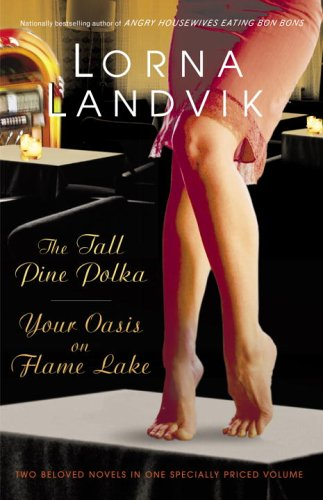 The Tall Pine Polka / Your Oasis on Flame Lake by Lorna Landvik