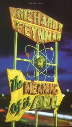 The Meaning Of It All by Richard P. Feynman