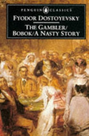 The Gambler/Bobok/A Nasty Story by Fyodor Dostoyevsky