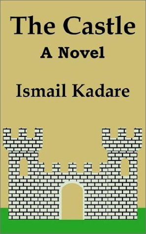 The Castle by Ismail Kadare