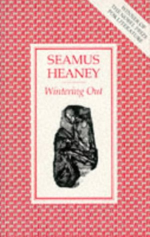 Seamus Heaney wintering out