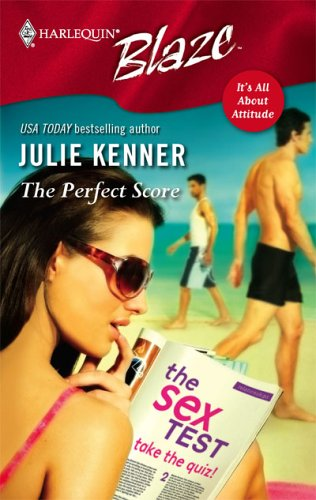 The Perfect Score by Julie Kenner