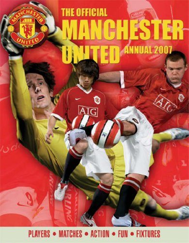 The Official Manchester United Annual: Players*matches*action*fun*fixtures