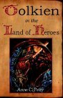 Tolkien in the Land of Heroes by Anne C. Petty