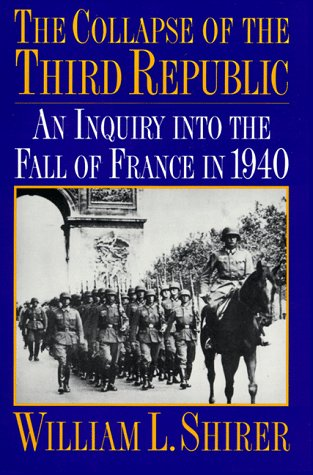 The Collapse of the Third Republic by William L. Shirer