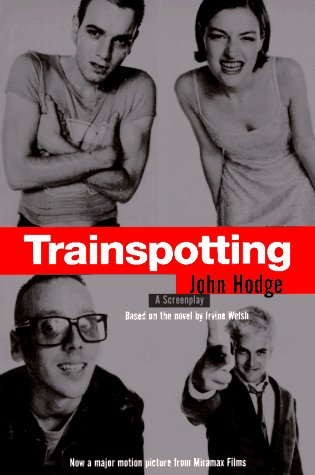 Trainspotting by John Hodge