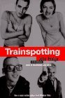 Trainspotting: A Screenplay (Based on the Novel by Irvine Welsh)