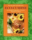 Eco-Cuisine: An Ecological Approach to Gourmet Vegetarian Cooking