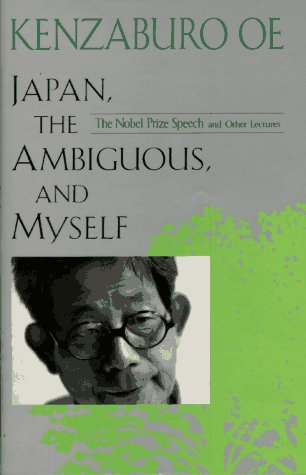 Japan, the Ambiguous, and Myself by Kenzaburō Ōe