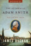 The Authentic Adam Smith: His Life and Ideas