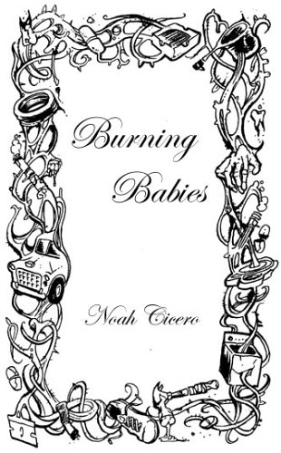 Burning Babies by Noah Cicero