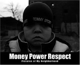 Money Power Respect: Pictures of My Neighborhood