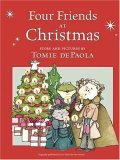 Four Friends at Christmas by Tomie dePaola