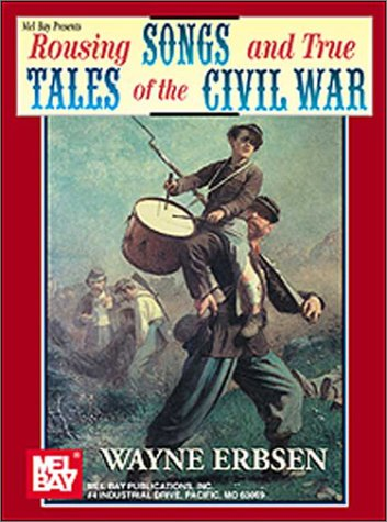 Free download Rousing Songs and True Tales of the Civil War PDF by Wayne Erbsen