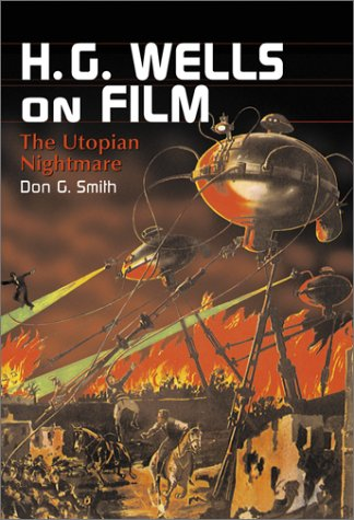 H.G. Wells on Film by Don G. Smith