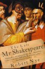 The Late Mr. Shakespeare by Robert Nye