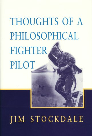Thoughts of a Philosophical Fighter Pilot by Jim Stockdale