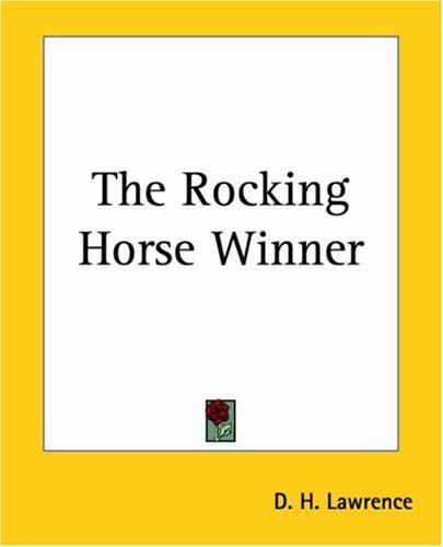 an analysis of symbolism and language in the rocking horse winner by d h lawrence