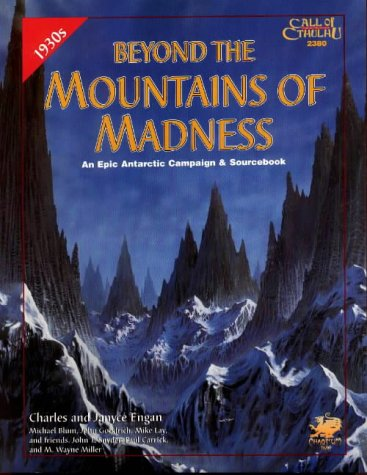 Read online Beyond the Mountains of Madness: An Epic Campaign and Sourcebook : The Starkweather-Moore Expedition of 1933-34 (Call of Cthulhu Roleplaying Game) PDF