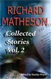 Collected Stories, Vol. 2 by Richard Matheson