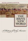 The Brave New World: A History of Early America