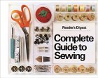 Complete Guide to Sewing by Reader's Digest