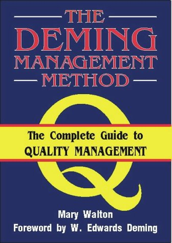 The Deming Management Method by Mary Walton