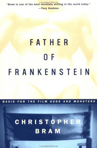 Father of Frankenstein by Christopher Bram