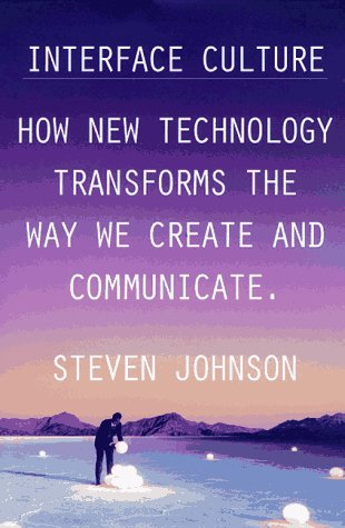 Find Interface Culture: How New Technology Transforms the Way We Create and Communicate by Steven Johnson ePub