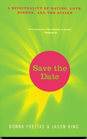 Save the Date: A Spirituality of Dating, Love, Dinner, and the Divine